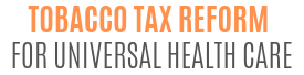 Tobacco Tax Reform for Universal Health Care