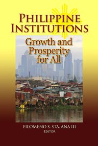 Philippine Institutions: Growth and Prosperity for All